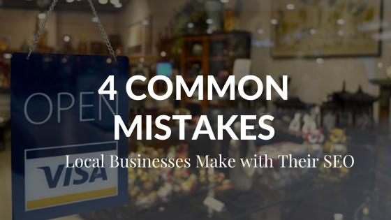 4 Most Common Mistakes Local Businesses Make with SEO